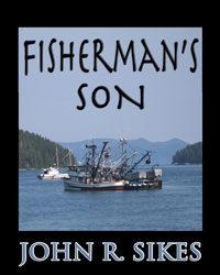 Fisherman's Son: John R. Sikes